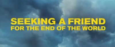 Seeking a Friend for the End of the World 2012 end of the world romantic comedy drama title